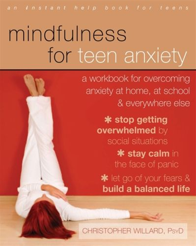9781608829101 Mindfulness for Teen Anxiety