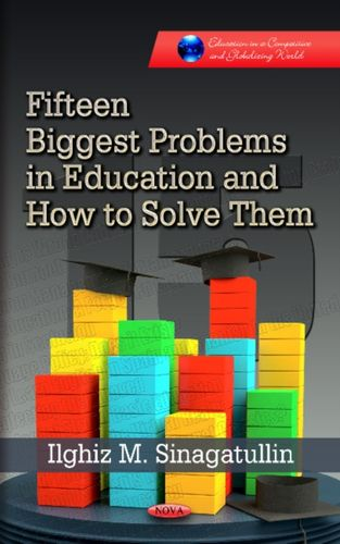 9781624175992 Fifteen Biggest Problems in Education & How to Solve Them