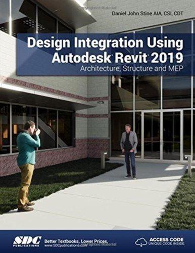 9781630571795 Design Integration Using Autodesk Revit 2019