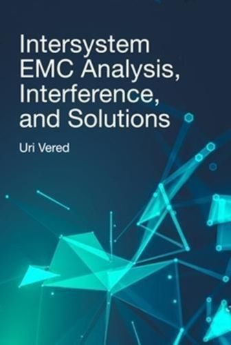 9781630815615 Intersystem EMC Analysis, Interference, and Solutions