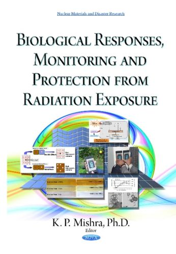9781634638524 Biological Responses, Monitoring & Protection from Radiation Exposure
