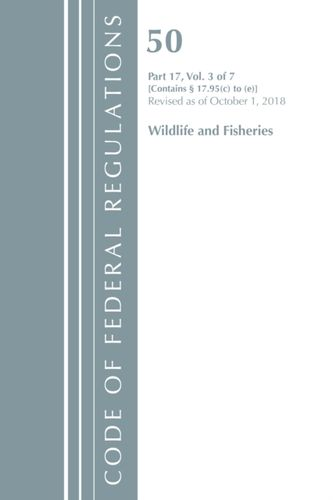 9781641432344 Code of Federal Regulations, Title 50 Wildlife and Fisheries 17.95(c)-(e), Revised as of October 1, 2018