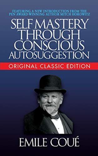 9781722502638 Self-Mastery Through Conscious Autosuggestion (Original Classic Edition)