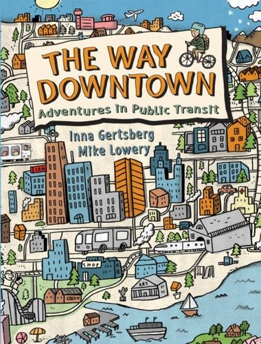 9781771385527 Way Downtown: Adventures In Public Transit