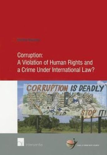 9781780681054 Corruption: A Violation of Human Rights and a Crime Under International Law?