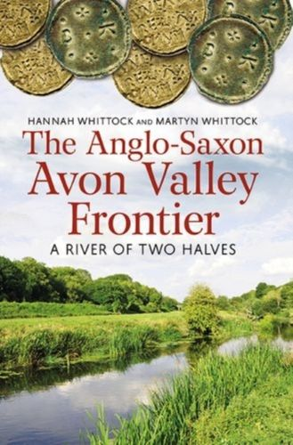 9781781552827 Anglo-Saxon Avon Valley Frontier