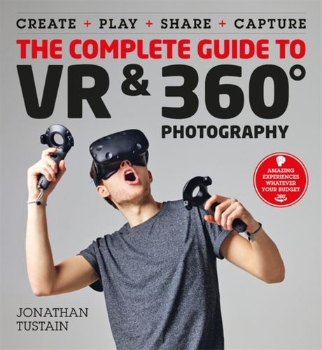 9781781575390 Complete Guide to VR & 360 Photography
