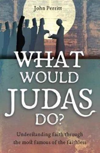9781781918098 What Would Judas Do?