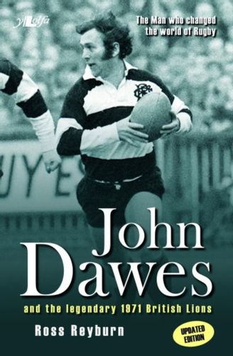 9781784613464 Man Who Changed the World of Rugby, The (Updated Edition) - John Dawes and the Legendary 1971 British Lions