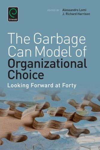 9781785600111 Garbage Can Model of Organizational Choice