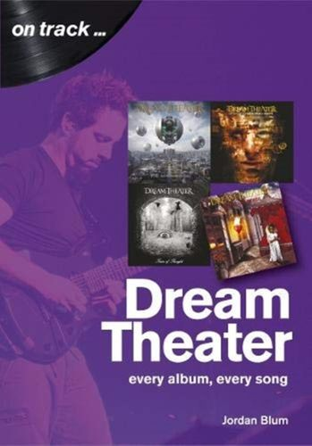 9781789520507 Dream Theater: Every Album, Every Song (On Track)
