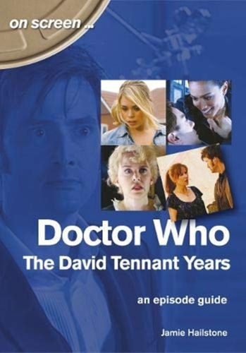 9781789520668 Doctor Who - The David Tennant Years. An Episode Guide (On Screen)