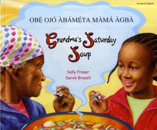 9781844449514 Grandma's Saturday Soup in Yoruba and English