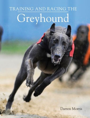 9781847971043 Training and Racing the Greyhound