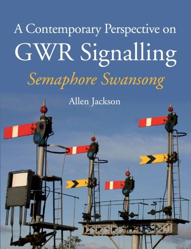 9781847979490 Contemporary Perspective on GWR Signalling