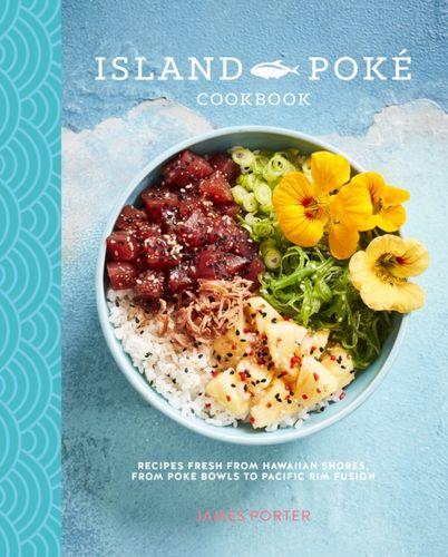 9781849759687 Island Poke Cookbook