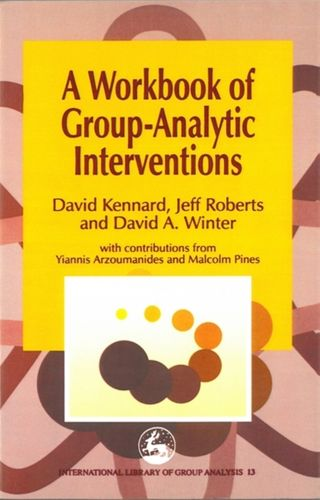 9781853028977 Workbook of Group-Analytic Interventions