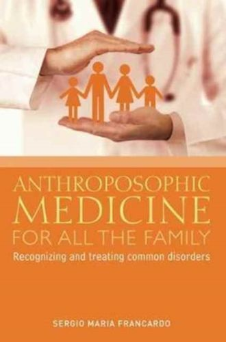 9781855845343 Anthroposophic Medicine for All the Family