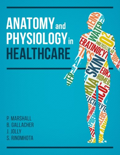 9781904842958 Anatomy and Physiology in Healthcare