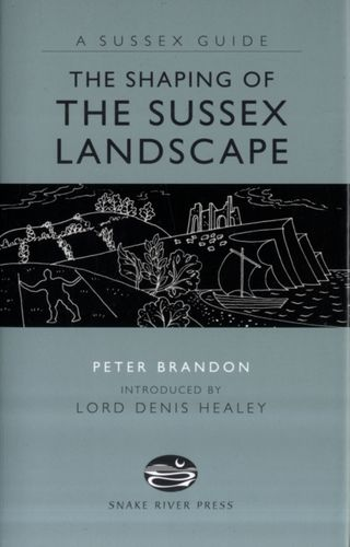 9781906022167 Shaping of the Sussex Landscape