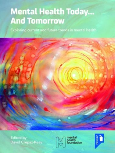 9781910366332 Mental Health Today... and Tomorrow: Exploring Current and Future Trends in Mental Health Care