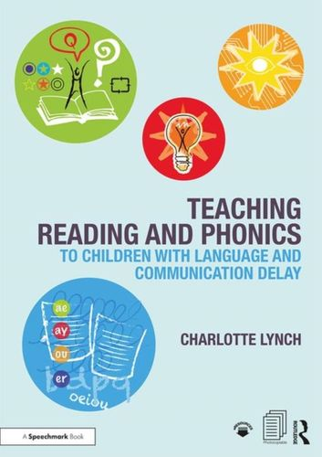 9781911186144 Teaching Reading and Phonics to Children with Language and Communication Delay