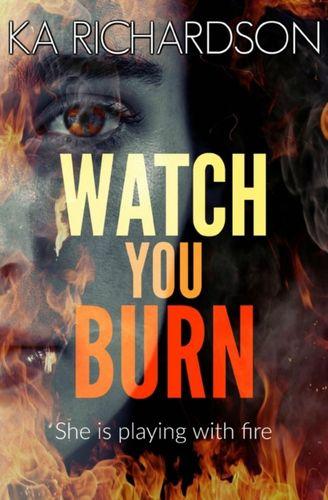 9781912175185 Watch You Burn