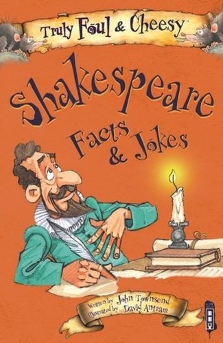 9781912233793 Truly Foul and Cheesy William Shakespeare Facts and Jokes Book