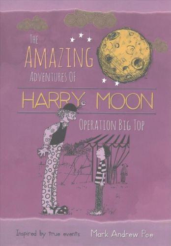 9781943785322 Amazing Adventures of Harry Moon Operation Big Top