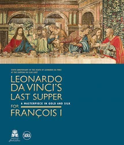 9782370741264 Leonardo da Vinci's Last Supper for Francois I
