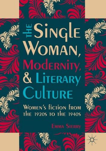 9783319408286 Single Woman, Modernity, and Literary Culture