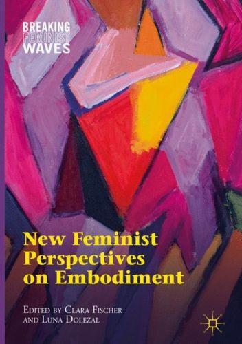 9783319723525 New Feminist Perspectives on Embodiment