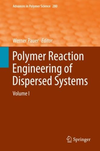 9783319734781 Polymer Reaction Engineering of Dispersed Systems