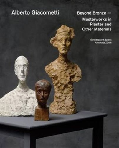 9783858817853 Alberto Giacometti - Beyond Bronze