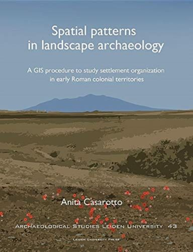 9789087283117 Spatial Patterns in Landscape Archaeology