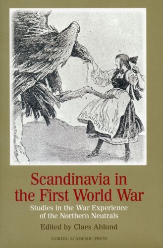 9789187121579 Scandinavia in the First World War