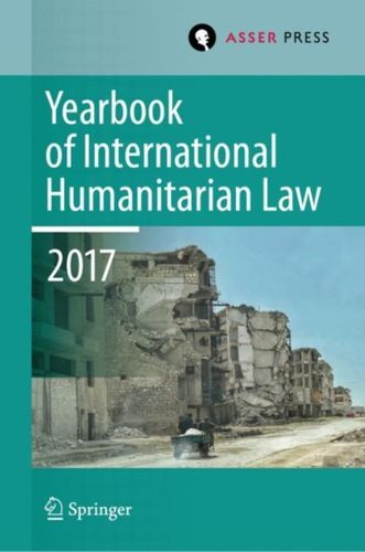9789462652637 Yearbook of International Humanitarian Law, Volume 20, 2017