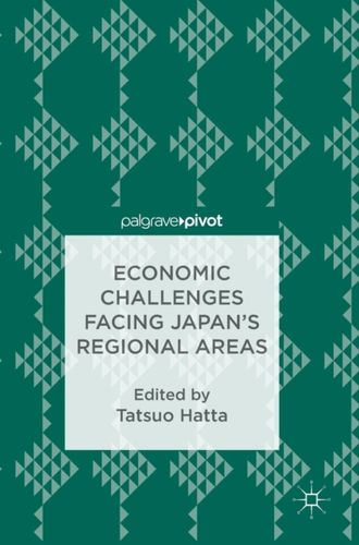 9789811071096 Economic Challenges Facing Japan's Regional Areas