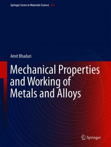 9789811072086 Mechanical Properties and Working of Metals and Alloys