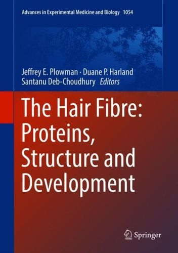 9789811081941 Hair Fibre: Proteins, Structure and Development