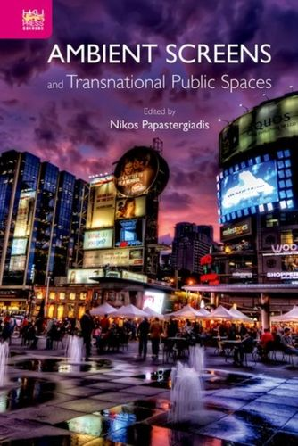 9789888208920 Ambient Screens and Transnational Public Spaces