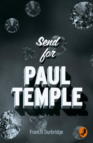 9780008125523 Send for Paul Temple