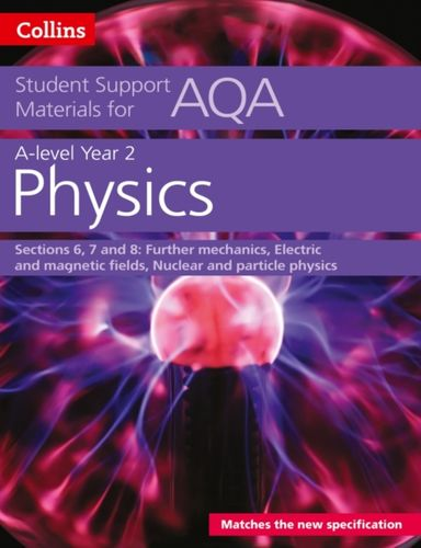 9780008189532 AQA A level Physics Year 2 Sections 6, 7 and 8