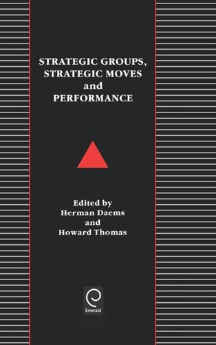 9780080377681 Strategic Groups, Strategic Moves and Performance