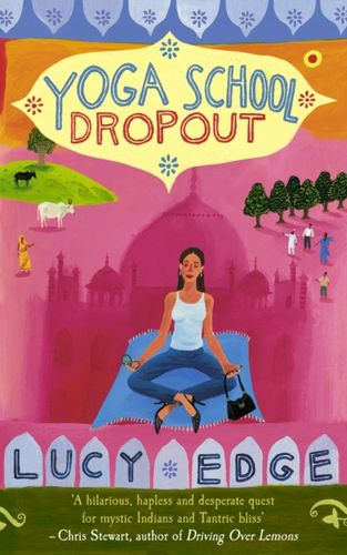 9780091899233 Yoga School Dropout