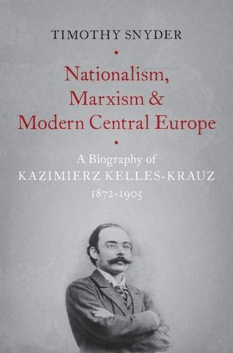 9780190846084 Nationalism, Marxism, and Modern Central Europe