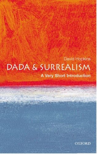 9780192802545 Dada and Surrealism: A Very Short Introduction