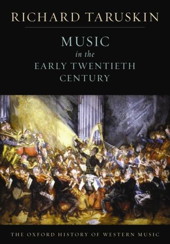 9780195384840 Oxford History of Western Music: Music in the Early Twentieth Century