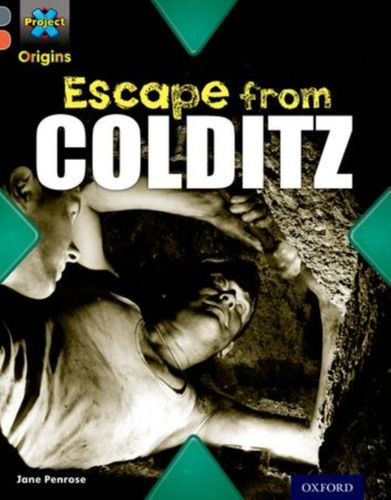 9780198303107 Project X Origins: Grey Book Band, Oxford Level 13: Great Escapes: Escape from Colditz