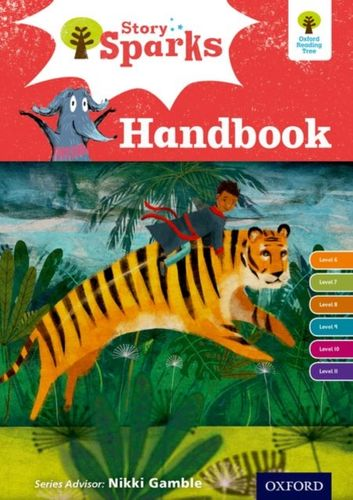 9780198356325 Oxford Reading Tree Story Sparks: Oxford Levels 6-11: Handbook